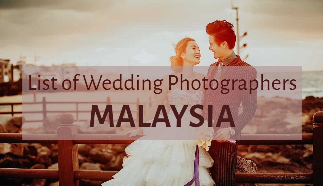 Wedding Photographers Malaysia List